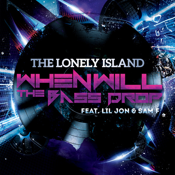 The Lonely Island - When Will the Bass Drop (feat. Lil Jon & Sam F) - Single Cover