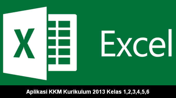 Download Aplikasi KKM Kurikulum 2013 Kelas 1,2,3,4,5,6