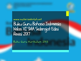Buku Guru Bahasa Indonesia Kelas XI SMA Sederajat Edisi Revisi 2017