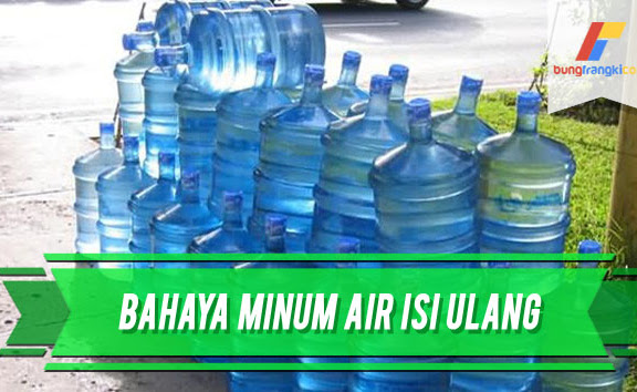 Inilah Bahaya Meminum Air Isi Ulang Setiap Hari