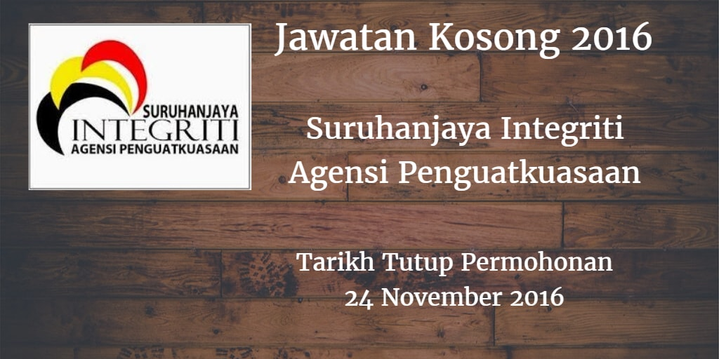 Jawatan Kosong Suruhanjaya Integriti Agensi Penguatkuasaan 24 November 2016