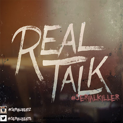 Serial Killer  - #RealTalk