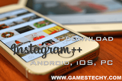 Download Instagram++ For Android, iOS iPhone and Windows