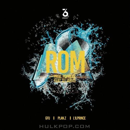 GFU, Plan.Z, L1lPrince – ROM (Feat. DJ Jarvis) – Single