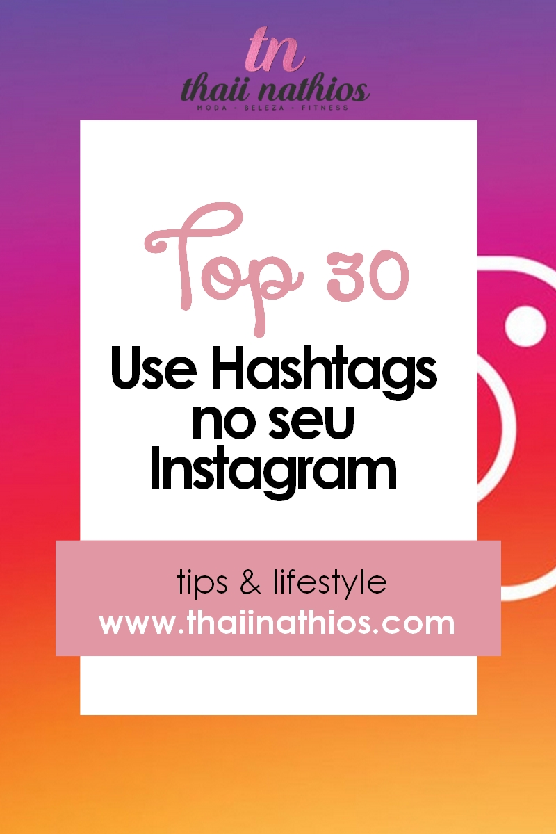 Use Hashtags no seu Instagram | Top 30