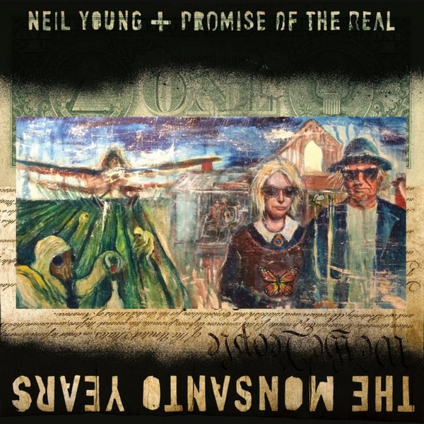 NEIL YOUNG + PROMISE OF THE REAL - The Monsanto Years (2015)