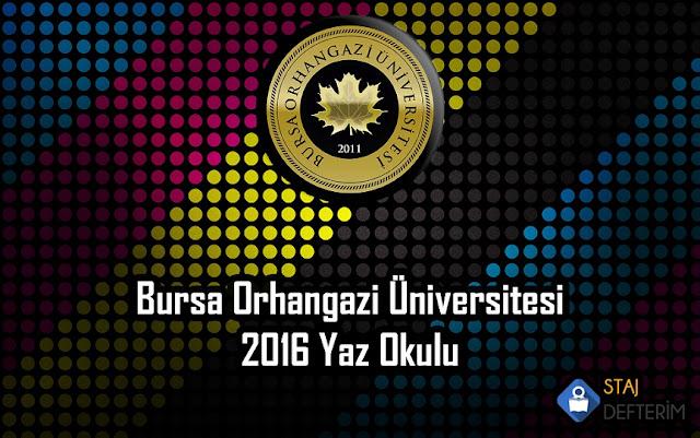 Bursa Orhan Gazi Üniversitesi 2016 Yaz Okulu