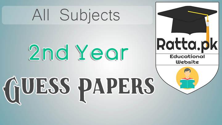 2nd Year Guess Papers 2021 - Inter Part 2 fsc,ics,i.com,fa