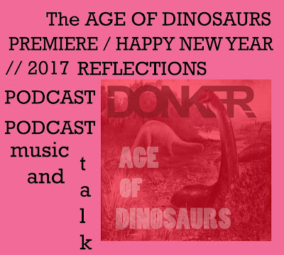 HAPPY NEW YEAR- American Pancake PODCAST: Age Of Dinosaurs Premiere and Track Talk and Reflections on 2017