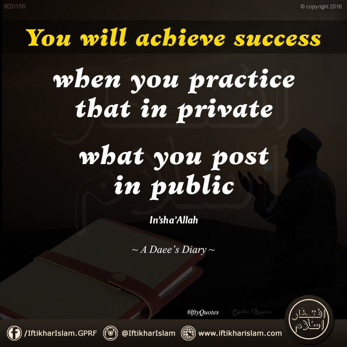 You Will Achieve Success When You Practice That In Private What You