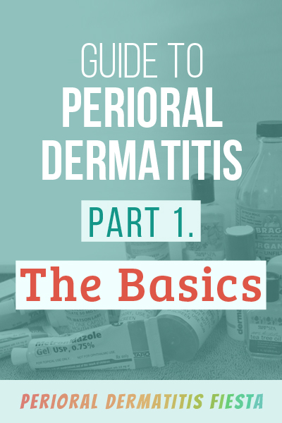 Guide to Perioral Dermatitis Part 1 - The Basics :: POD Fiesta