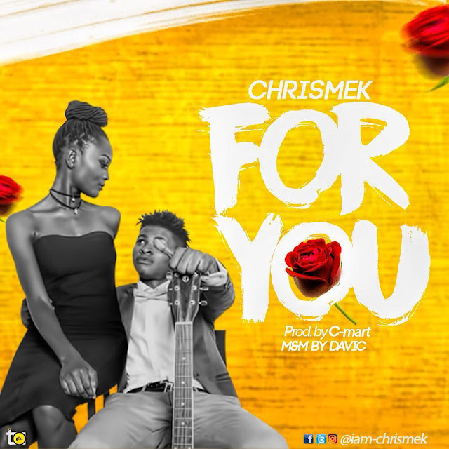 [Music] Chrismek – For You-www.mp3made.com.ng