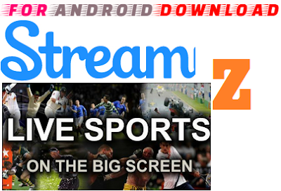 Download Android Z-Stream Live Apk For Android - Watch Live Sports,Live Tv on Android