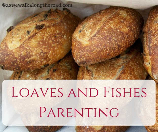 Loaves and fishes parenting