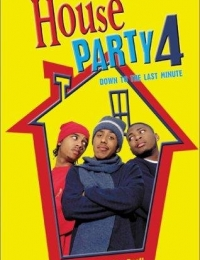 House Party 4: Down to the Last Minute   Bmovies