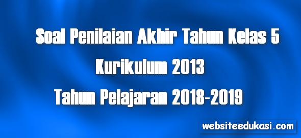 Soal PAT Kelas 5 SD/MI Kurikulum 2013 Tahun 2019