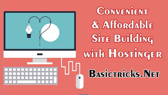 Convenient and Affordable Site Building with Hostinger