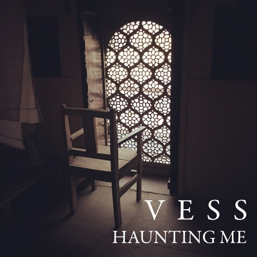 "VESS Drops New Single ""Haunting Me"""