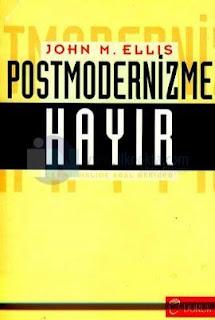 John M. Ellis - Postmodernizme Hayır