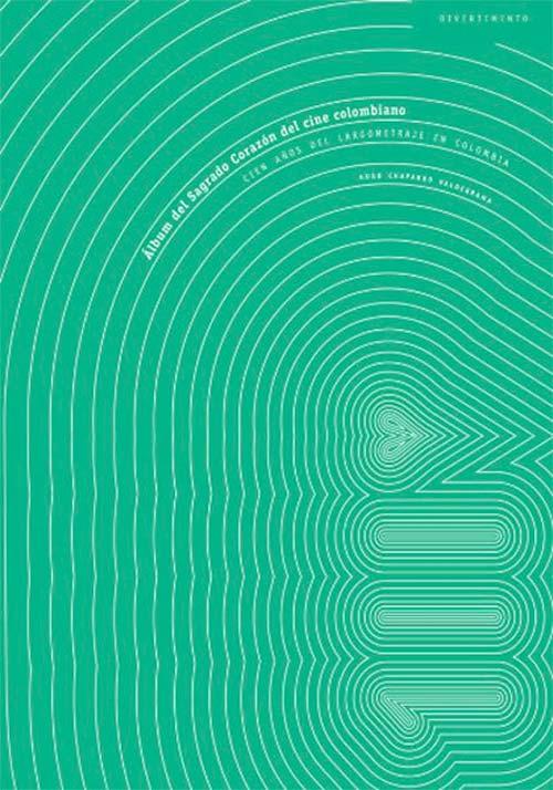 Álbum del sagrado corazón del cine colombiano de Hugo Chaparro Valderrama