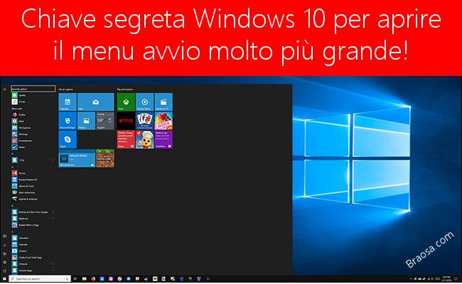 Scorciatoia di tastiera per aprire il menu avvio di Windows 10 molto più grande.