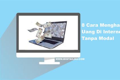 8 Cara Menghasilkan Uang Di Internet Tanpa Modal