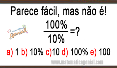 Parece fácil, mas não! 100%/10% =?