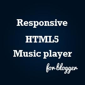 New Responsive HTML5 Music player For blogger   BlogTipsNTricks