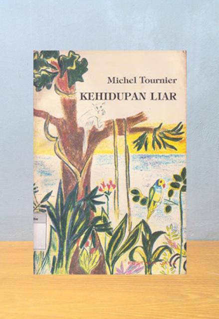 KEHIDUPAN LIAR, Michel Tournier