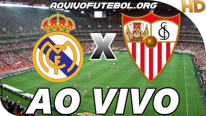 Assistir Real Madrid x Sevilla Ao Vivo