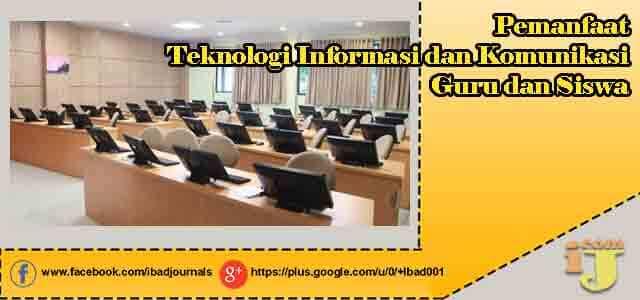 Pemanfaat Teknologi Informasi dan Komunikasi Guru dan Siswa