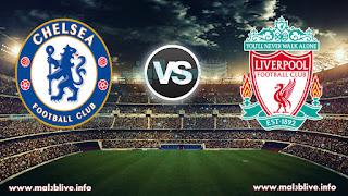مشاهدة مباراة ليفربول وتشيلسي liverpool vs chelsea fc في الدوري الانجليزي بث مباشر يوم السبت مباشر