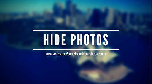 How to Hide Your Photos on Facebook