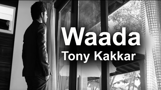 Waada Lyrics - Tony Kakkar - Nia Sharma