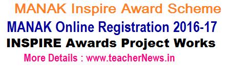 INSPIRE Awards- Manak Online Nominations, Registrations Guidelines, Action plan