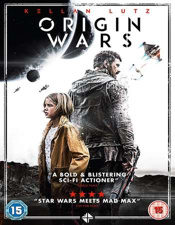 Poster Of Hollywood Film Watch Online Origin Wars 2017 Full Movie Download Free Watch Online 300MB