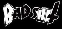 bad shit ©