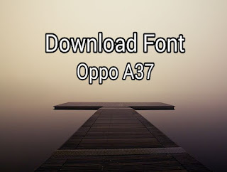 Download Font Oppo A37