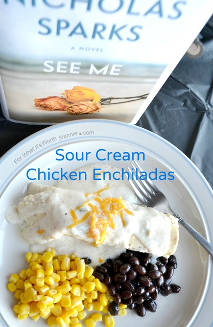 Sour Cream Enchiladas inspred by Nicholas Sparks book See Me, book review