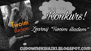 http://cudowneksiazki.blogspot.com/2017/10/konkurs-zgarnij-twoim-sladem.html