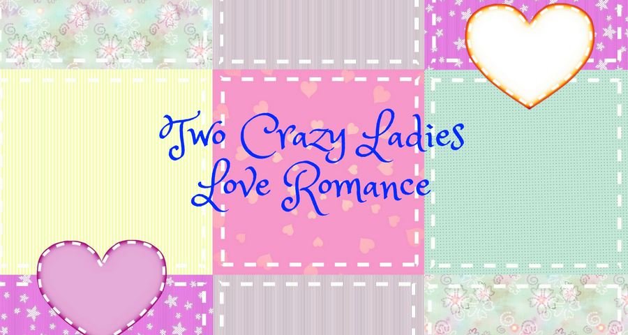 Two Crazy Ladies Love Romance
