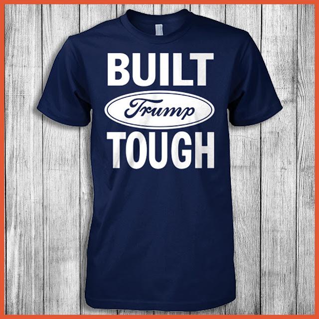 Built Trump Tough - Donald Trump T-Shirt