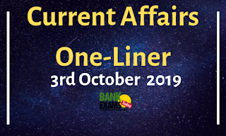 Current Affairs One-Liner: 3rd October 2019