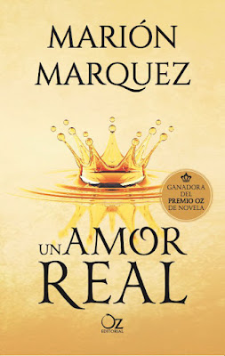 UN AMOR REAL. Marión Marquez (Oz - Mayo 2017) LITERATURA JUVENIL | Ganadora del Premio Oz de Novela  PORTADA LIBRO