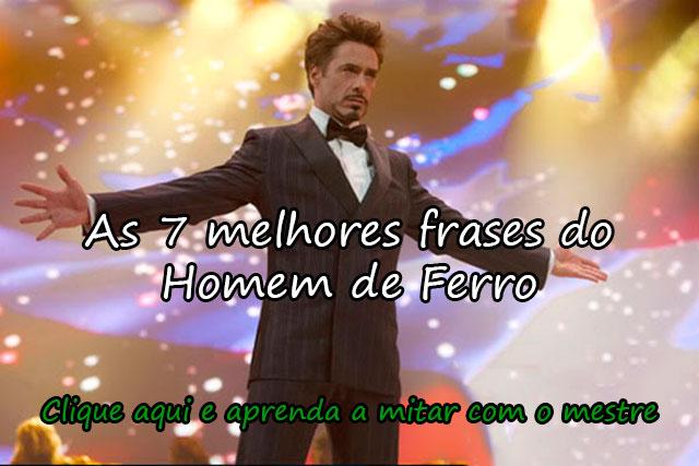 AS 7 MELHORES FRASES DO HOMEM DE FERRO