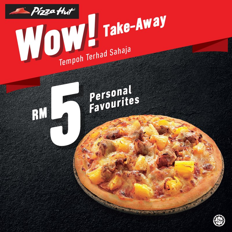 Pizza Hut Take Away Promotion Rm5 Personal Favourites Rm10 Regular