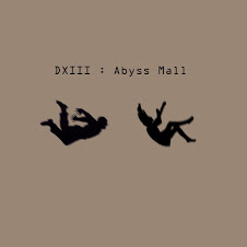 DXIII - Abyss Mall