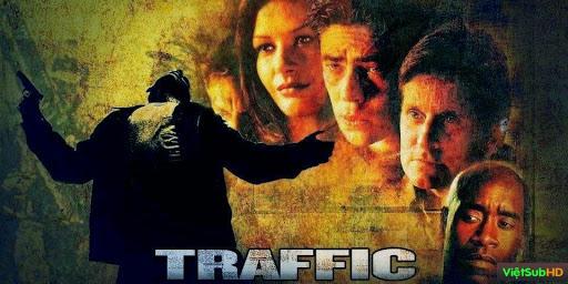 Phim Cuộc Chiến Ma Túy VietSub HD | Traffic 2000