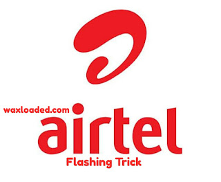 Flash All Networks with N0.0k with Airtel Sim
