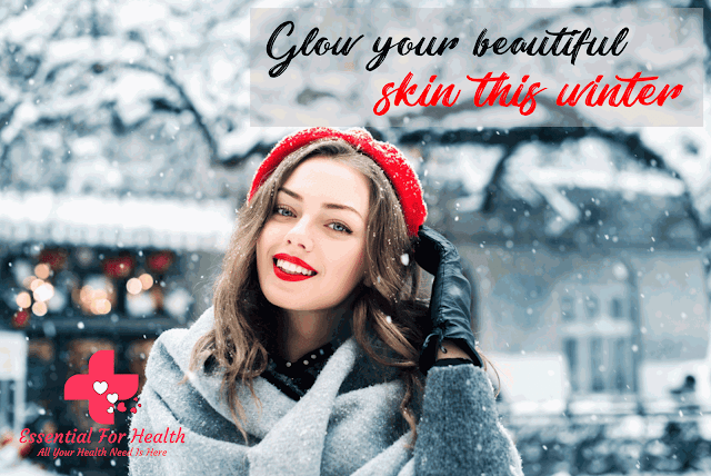 parched peel devoid of wet is a mutual work during  Glow Your Beautiful Skin This Winter